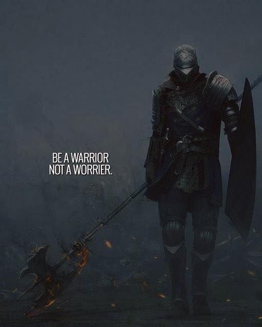 Positive Quotes Be A Warrior Hall Of Quotes Your Daily