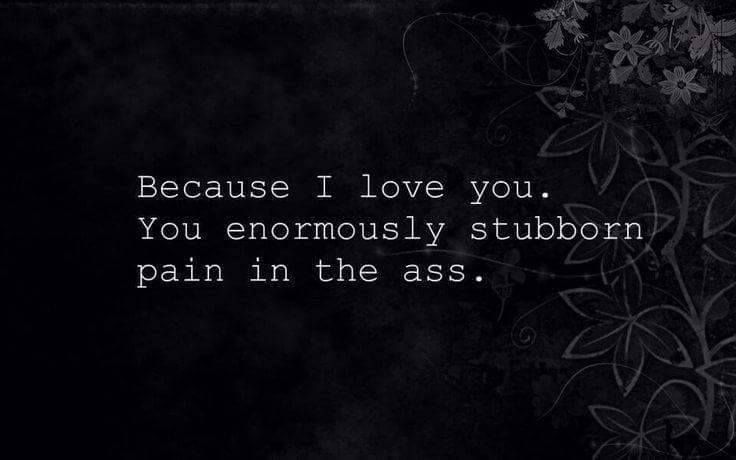 Quotes About Love Because I Love Youyou Enormously Stubborn Pain