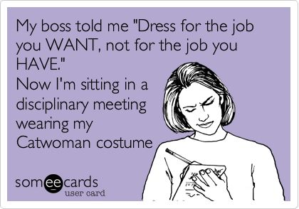 Quotes About Work Life Dress For The Job You Want Hall Of