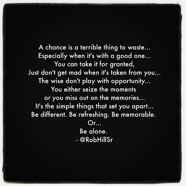 Quotes About Taking Chances You Can Take It For Granted Just Don