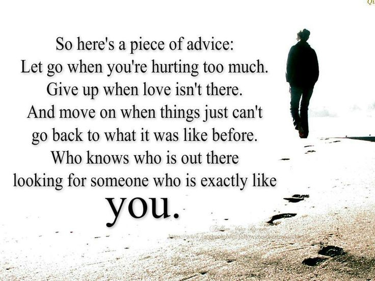 Think, that how to let go of someone you like apologise, but