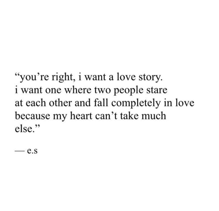 Quotes About Love Youre Right I Want A Love Story I Want One