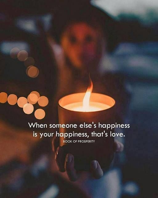 Positive Quotes When Someone Elses Happiness Is Your Happiness