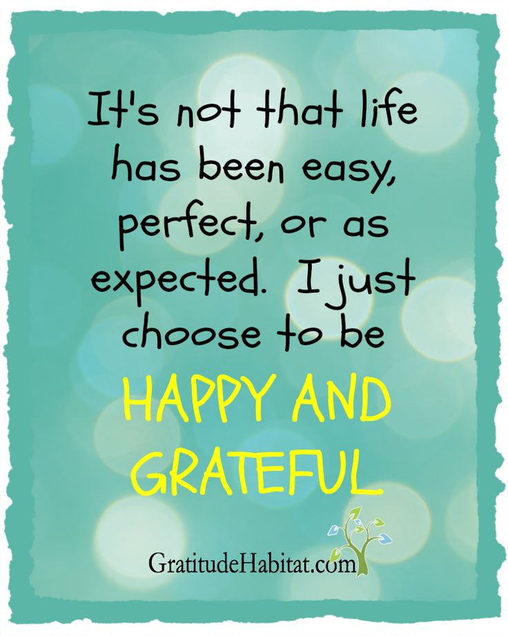 Happy Quotes Choose To Be Happy And Grateful Visit Us At Www