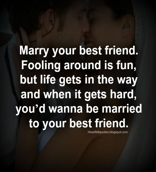 Love Quotes Marry Your Best Friend Hall Of Quotes Your Daily