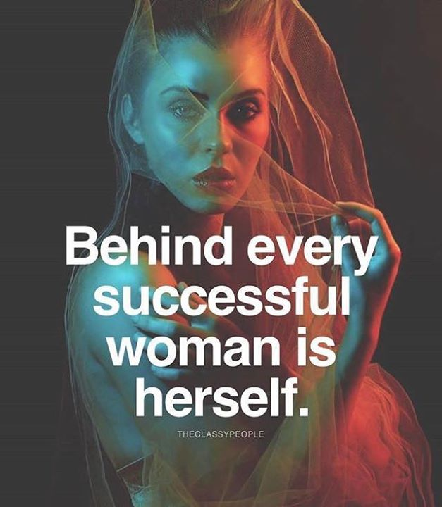 Positive Quotes Behind Every Successful Woman Is Herself