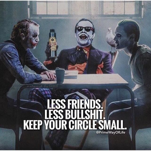 Positive Quotes Less Friends Less Bullshit Keep Your Circle