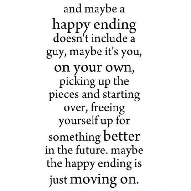 Breaking Up And Moving On Quotes And Maybe A Happy Ending Doesnt