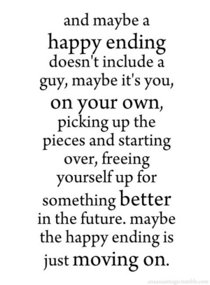 Moving On Quotes : find happiness within yourself..   Hall Of