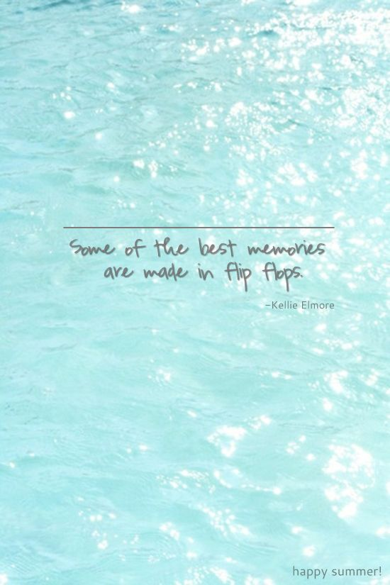 Positive Quotes Some Of The Best Memories Are Made In Flip Flops
