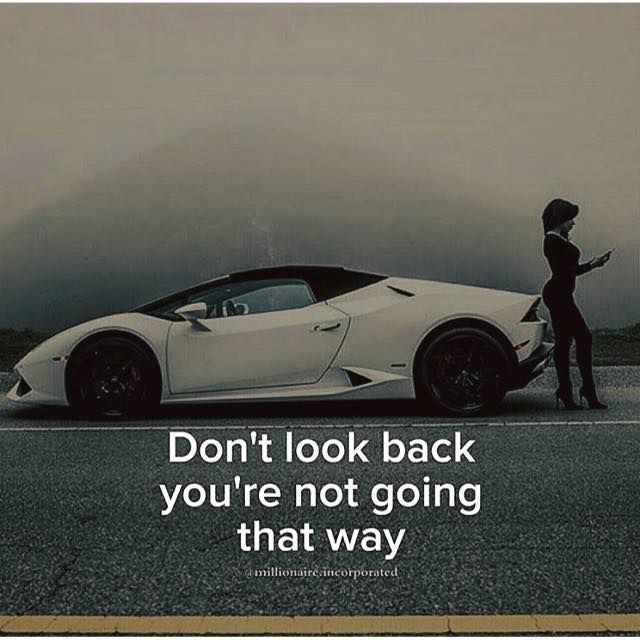 Positive Quotes Dont Look Back Youre Not Going That Way