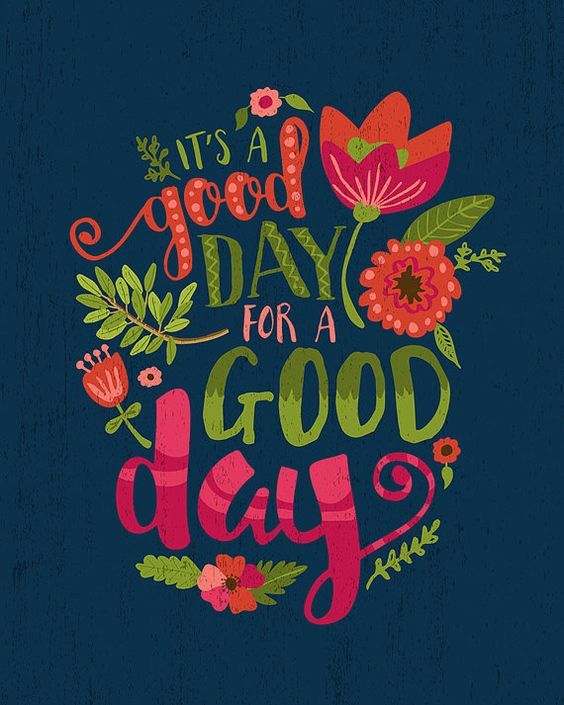 Quotes About Happiness Its A Good Day For A Good Day Floral