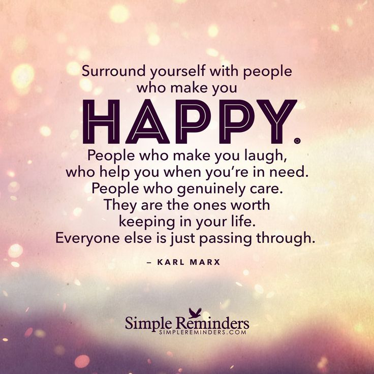 Quotes About Happiness Surround Yourself With People Who Make You