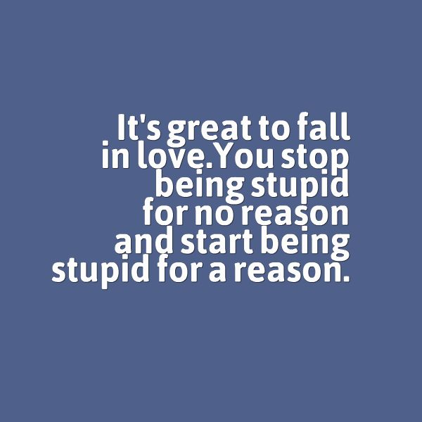 Quotes About Love Its Great To Fall In Love You Stop Being