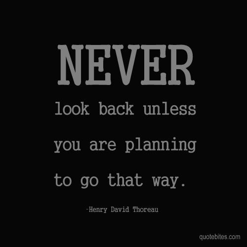 motivational quotes never look back hall of quotes your