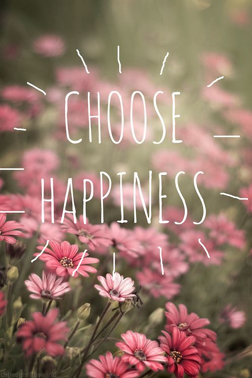 Happy Quotes : Choose Happiness. - Hall Of Quotes | Your daily ...