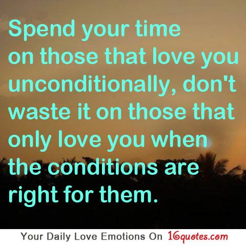 Moving On Quotes Spend Your Time On Those That Love You