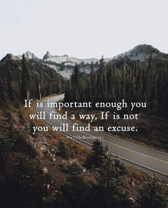 Positive Quotes If It Is Important Enough You Will Find A Way