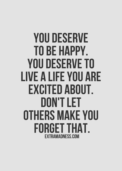 deserve to be happy quotes