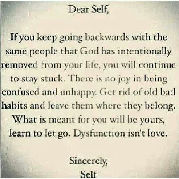 Moving On Quotes : Dear Self, if you keep going backwards with the