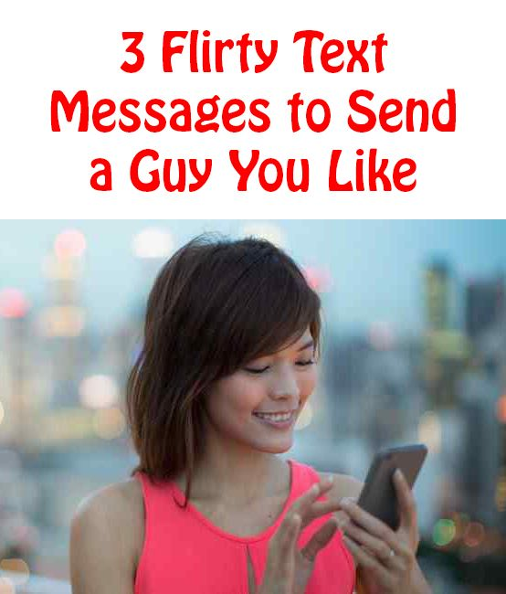flirty text messages to send to a girl you like For more flirty text message to send a girl sending her flirty text messages text a girl you like.