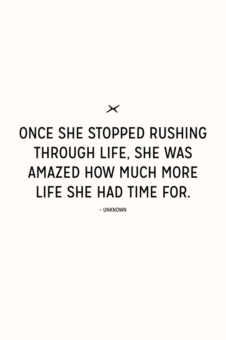 Motivation Quotes Once She Stopped Rushing Through Life She Was