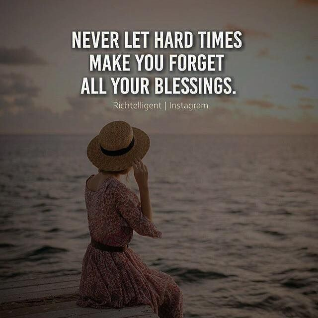 Positive Quotes : Never Let Hard Times Make You Forget All