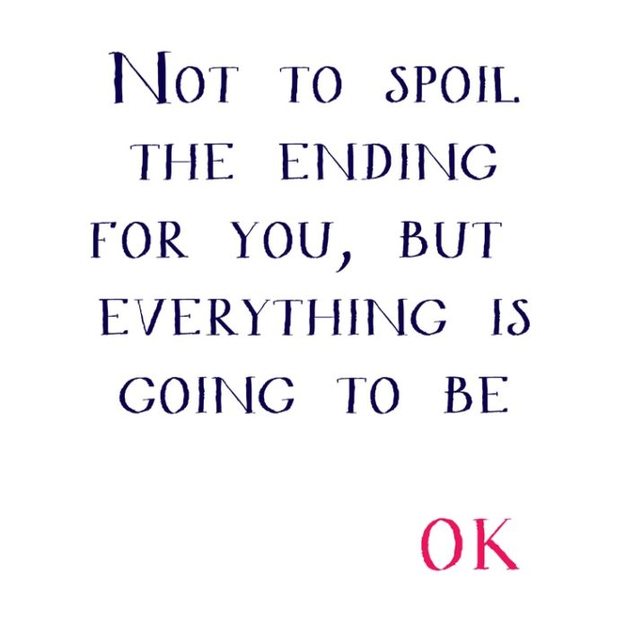 Happy Quotes Everything Is Going To Be Hall Of Quotes