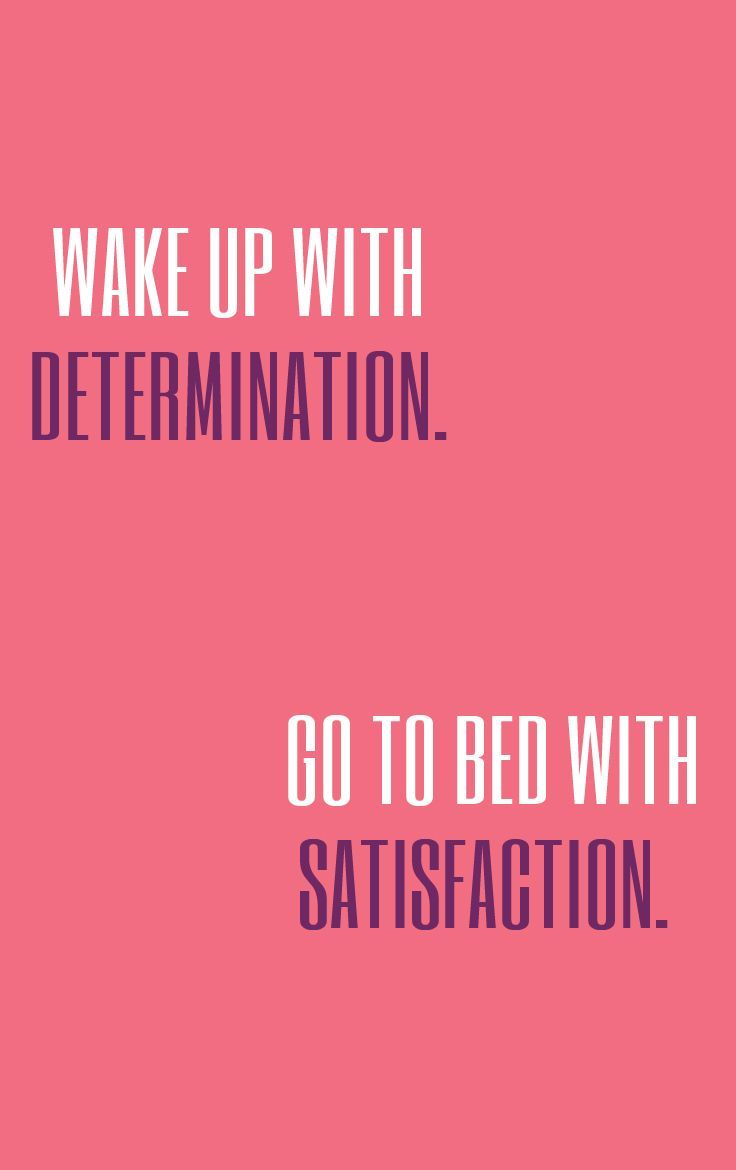 Quotes About Leadership Wake Up With Determination Go To Bed With