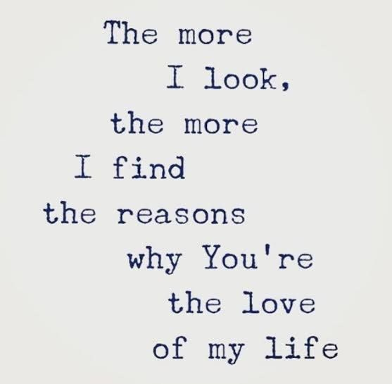 Quotes About Love The More I Look The More I Find Reasons Why You
