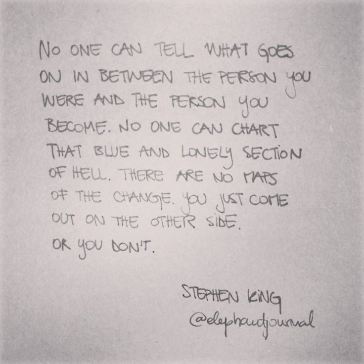 Positive Quotes Stephen King On Life Growth And Evolving Quote