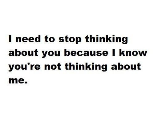 Breaking Up And Moving On Quotes I Need To Stop Thinking About You