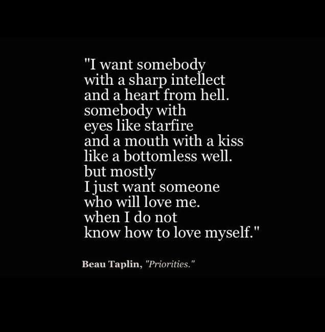 Quotes About Love But Mostly I Want Someone Who Will Love Me When