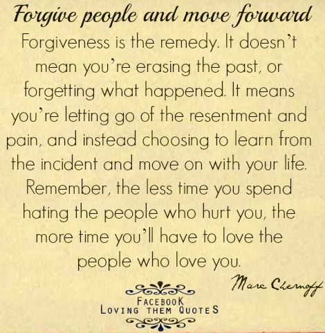Moving On Quotes We Always Talk About Forgiveness Im Glad My Mom