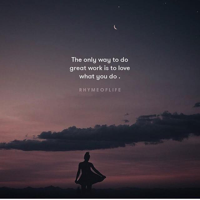 Great Working With You Quotes: Positive Quotes : The Only Way To Do Great Work Is To Love