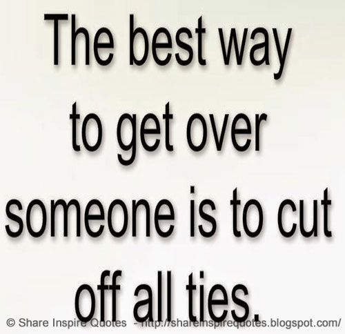 Breaking Up And Moving On Quotes It Does Help To Cut Tiesbut It