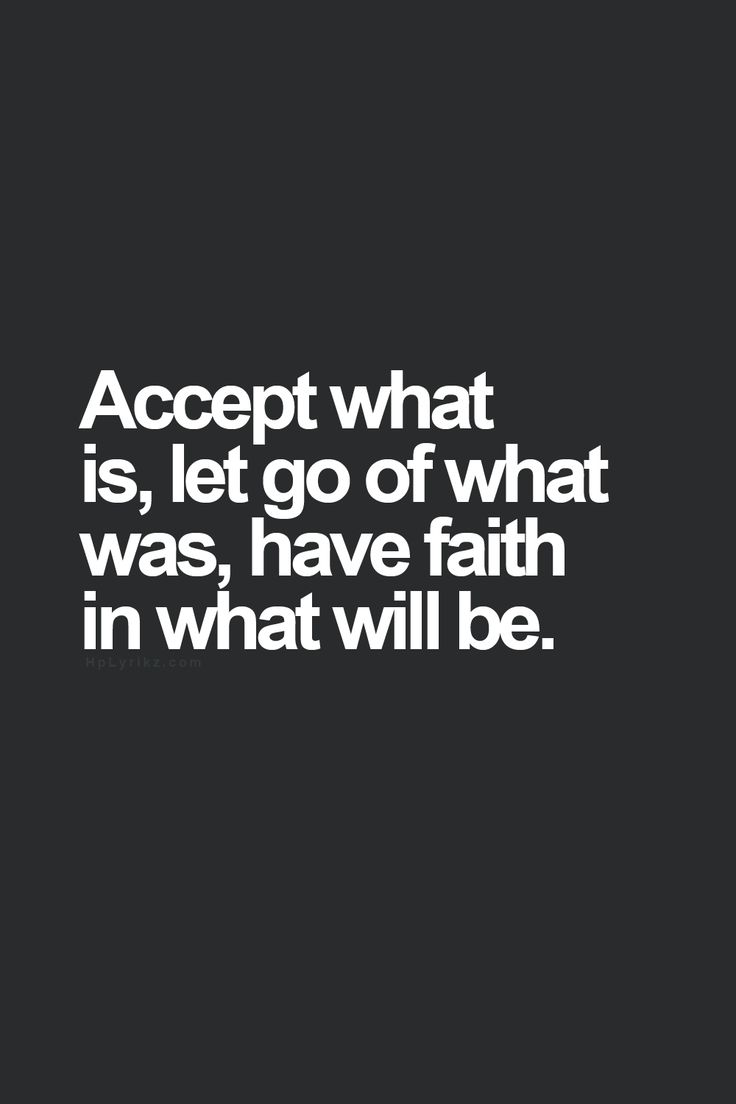 Moving On Quotes Love This Quote Accept What Is Let Go Of What