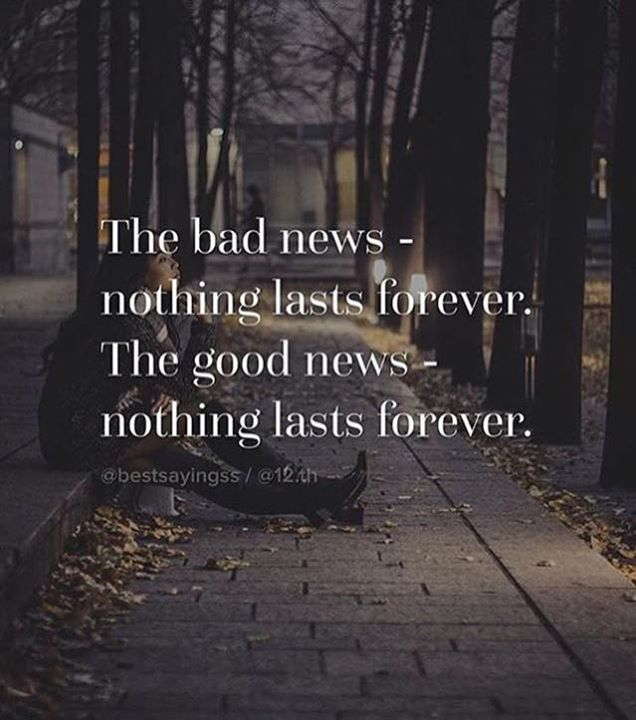 Positive Quotes Nothing Lasts Forever Hall Of Quotes Your