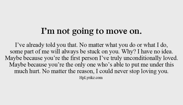 breaking up and moving on quotes never going to move on