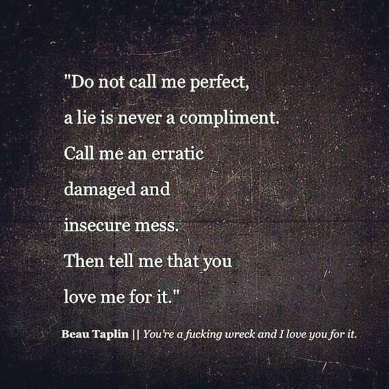 Quotes About Love Dont Call Me Perfect A Lie Is Never A