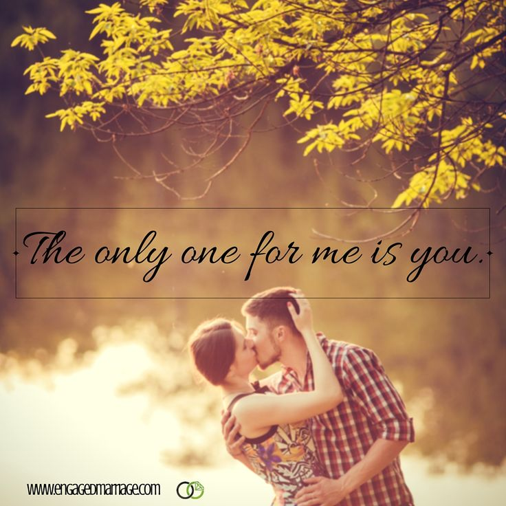 Quotes About Love The Only One For Me Is You Hall Of Quotes