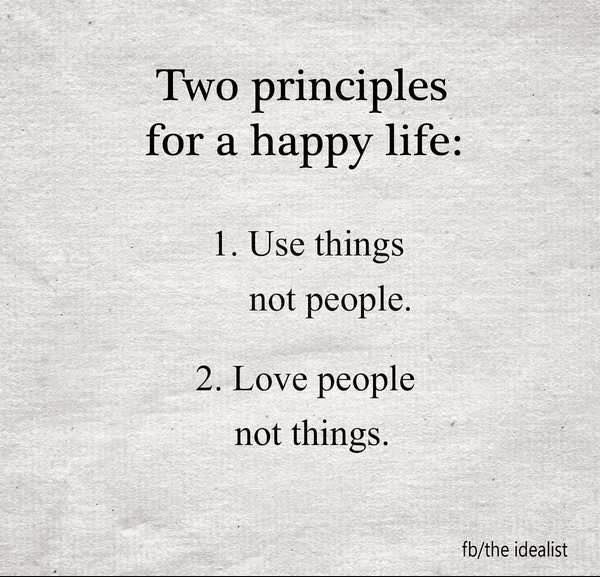 Positive Quotes Two Principles For A Happy Life Hall Of