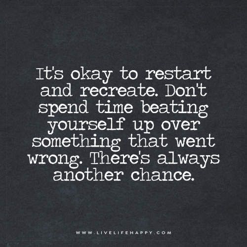 Best Quotes About Success Its Okay To Restart And Recreate Dont