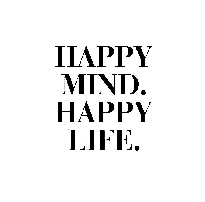 Positive Quotes Happy Mind Happy Life Hall Of Quotes Your