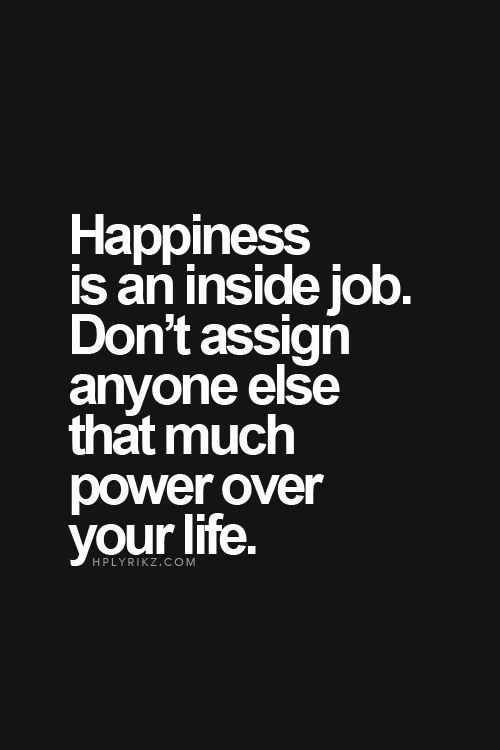 Quotes About Happiness Happiness Is A Choice Nobody Should Have