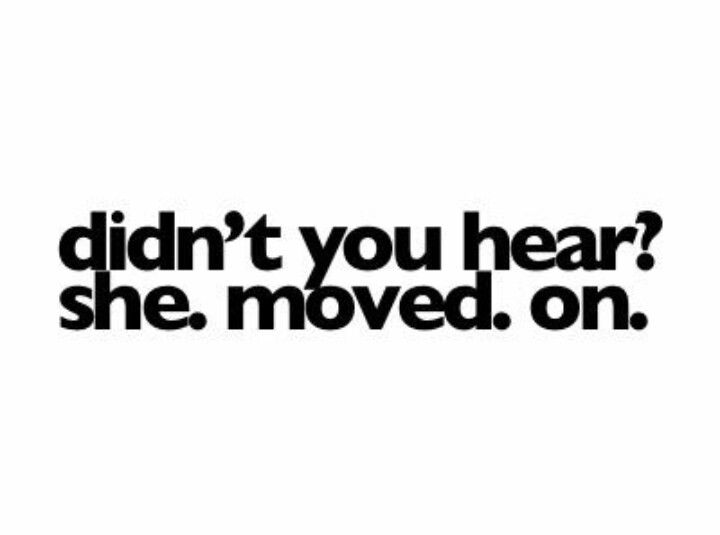 Quotes Moving On Alluring Breaking Up And Moving On Quotes  Didn't You Hear She Moved On
