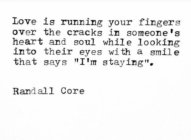 Quotes About Love Love Is Running Your Fingers Over The Cracks In