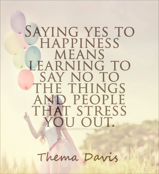Quotes About Happiness Quote Saying Yes To Happiness Means