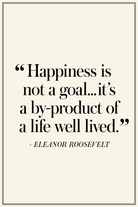 Quotes About Happiness Happiness Is Not A Goal But The By Product