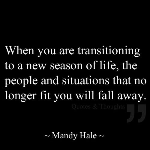 Positive Quotes When You Are Transitioning To A New Season Of Life